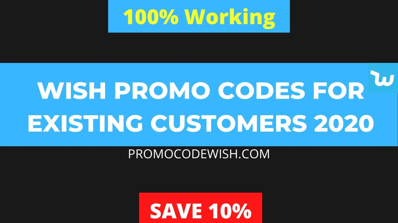 25% Off – Wish Promo Codes For Existing Customers | Jan 2021