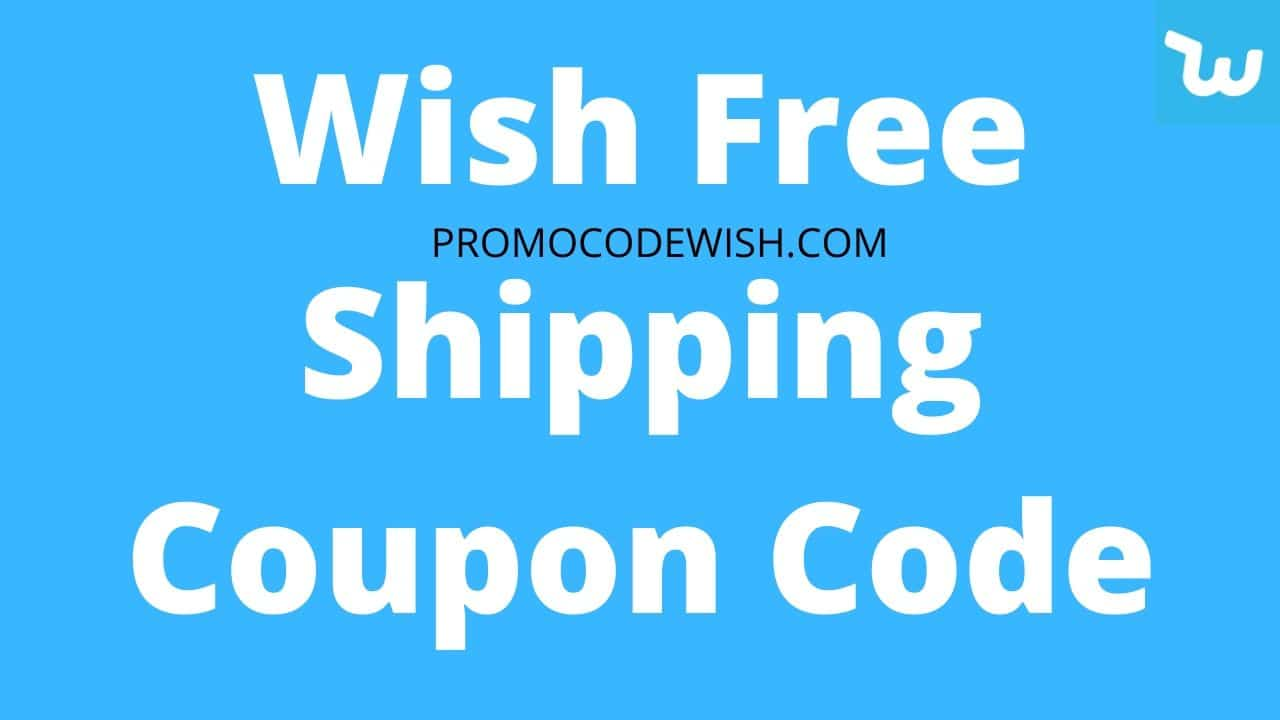 Wish Free Shipping Coupon Code